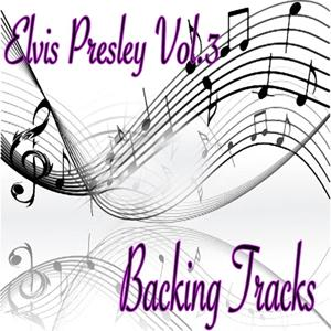 Elvis Presley Backing Tracks, Vol. 3