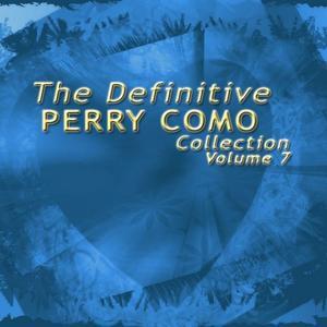 The Definitive Perry Como Collection, Vol. 7