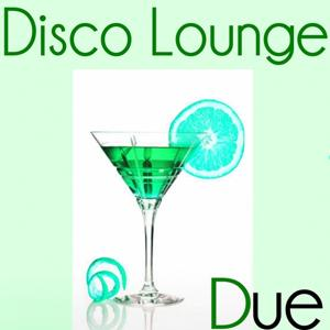 Disco Lounge Due