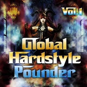 Global Hardstyle Pounder, Vol. 1 (Best of Hardstyle, 100% Hardbass and Ultimate Top Jumpstyle Tunes)
