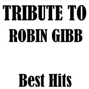 Tribute to Robin Gibb: Best Hits