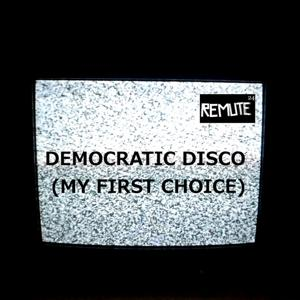Democratic Disco (My First Choice)