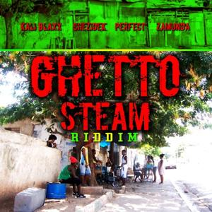 Ghetto Steam Riddim