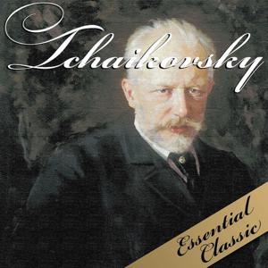 Tchaikovsky: Essential Classic