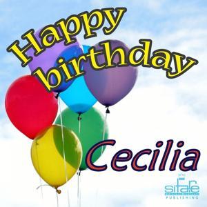 Happy Birthday Cecilia (Auguri Cecilia)