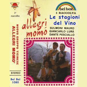 Allegri Momo': Le stagioni del vino, vol. 1 (Trio Momo': Sulmoni Mauro, Giancarlo Lura', Dante Pesciallo)