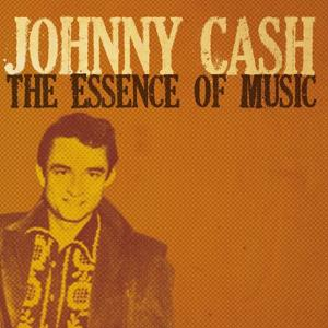 Johnny Cash (The Essence of Music)