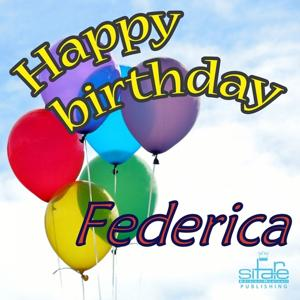 Happy Birthday to You (Birthday Federica)