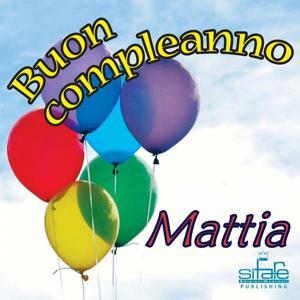 Tanti Auguri a te Mattia (Auguri Mattia)