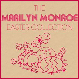 The Marilyn Monroe Easter Collection