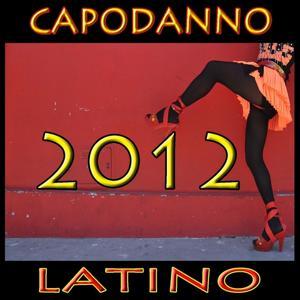 Capodanno Latino 2012 (Il 31 Dicembre, Happy New Year)