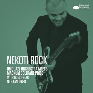 Nekoti Rock (UMO Jazz Orchestra Meets Magnum Coltrane Price) [with Nils Landgren] (Single Edit)