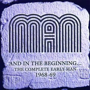 And In The Beginning… The Complete Early Man 1968-69
