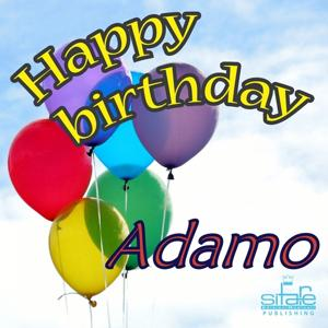 Happy birthday to you (Happy Birthday Adamo)