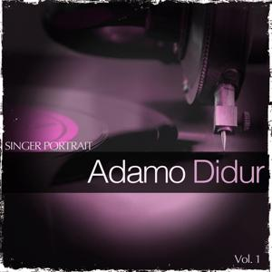 Singer Portrait - Adamo Didur, Vol. 1