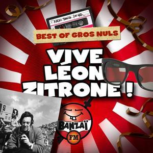 Best of Gros Nuls : Vive Léon Zitrone ! (Radio Banzaï)