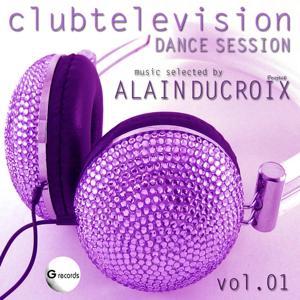 Dance Session, Vol. 1 (Clubtelevion, Selected By Alain Ducroix)