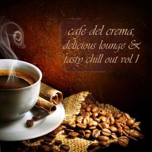 Cafe Del Crema, Vol.1 (Delicious Lounge & Tasty Chill Out)