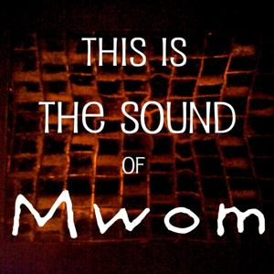 This Is the Sound of Mwom
