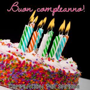 Buon compleanno (Compilation per bambini)