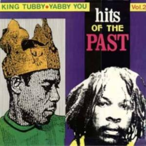 King Tubby & Yabby You - Hits of the Past, Vol. 2