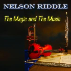 The Magic and the Music (75 Original Tracks - Digitally Remastered)