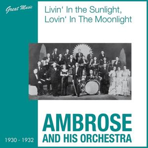 Livin' in the Sunlight, Lovin' in the Moonlight (1930 - 1932)