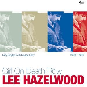 Girl On Death Row (Early Singles With Duane Eddy)