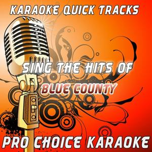 Karaoke Quick Tracks - Sing the Hits of Blue County (Karaoke Version) (Originally Performed By Blue County)