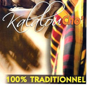 Kalalou cho (100% traditionnel)