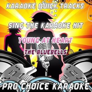 Karaoke Quick Tracks : Young At Heart (Karaoke Version) (Originally Performed By the Bluebells)