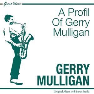 A Profile of Gerry Mulligan (Original Album Plus Bonus Tracks)