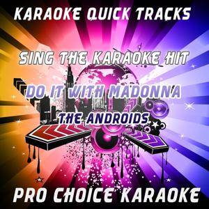 Karaoke Quick Tracks : Do It With Madonna (Karaoke Version) (Originally Performed By the Androids)