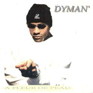 Dyman' (A fleur de peau)