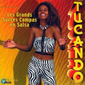 Tucando (Les grands succès compas en salsa)