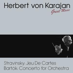 Stravinsky : Jeu De Cartes - Bartók : Concerto for Orchestra