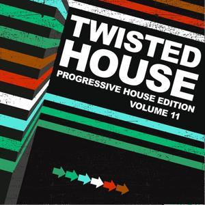 Twisted House, Volume. 11 (Progressive House Edition)