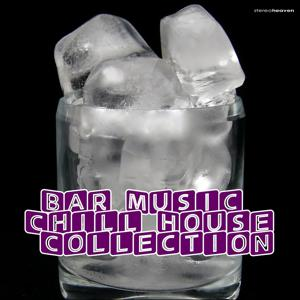 Bar Music Chill House Collection