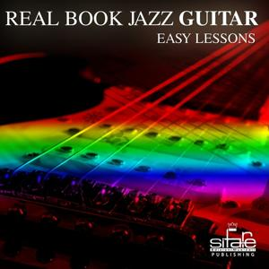 Real Book Jazz Guitar Easy Lessons, Vol. 2 (Jazz Guitar Easy Lessons)