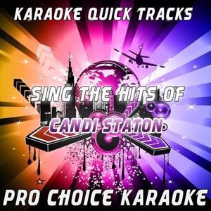 Karaoke Quick Tracks - Sing the Hits of Candi Staton (Karaoke Version) (Originally Performed By Candi Staton)