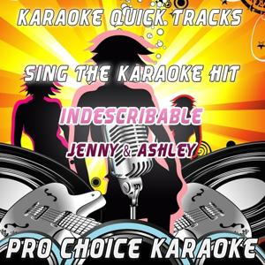 Karaoke Quick Tracks : Indescribable (Karaoke Version) (Originally Performed By Jenny & Ashley)