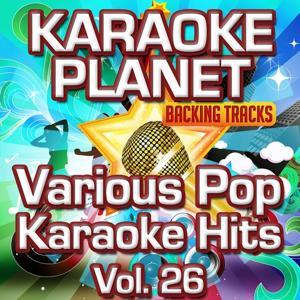 Various Pop Karaoke Hits, Vol. 26 (Karaoke Planet)