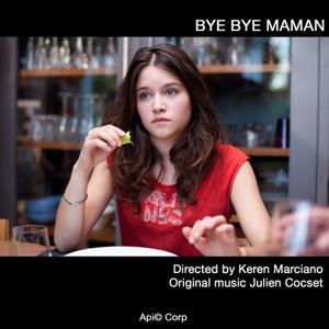 Bye bye maman (Bande originale du film de Keren Marciano)