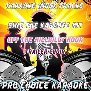 Karaoke Quick Tracks : Off the Hillbilly Hook (Karaoke Version) (Originally Performed By Trailer Choir)