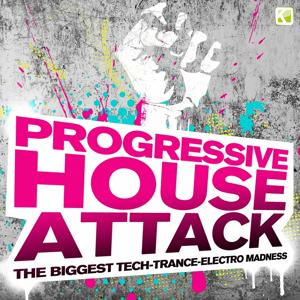 Progressive House Attack - The Biggest Tech-Trance-Electro Madness