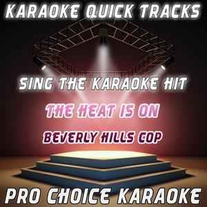 Karaoke Quick Tracks : The Heat Is On (Karaoke Version) (Originally Performed By Beverly Hills Cop Soundtrack)