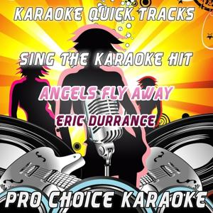 Karaoke Quick Tracks : Angels Fly Away (Karaoke Version) (Originally Performed By Eric Durrance)