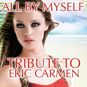 All By Myself Tribute To Eric Carmen (Compilation)