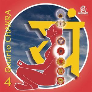 Quarto Chakra, vol. 4 (Ecosound musica relax meditazione)