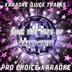 Karaoke Quick Tracks - Sing the Hits of Barry White (Karaoke Version) (Originally Performed By Barry White)